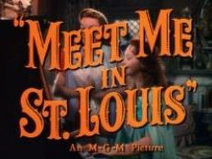 Meet me in St Louis (U)