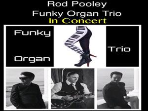 Rod Pooleys funky organ trio