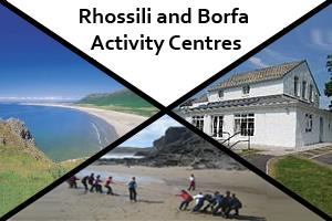 Rhossili and Borfa Activity Centres