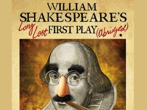 William Shakespeare's Long Lost First Play