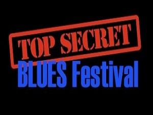 Top Secret Blues Festival